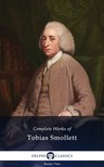 TOBIAS SMOLLETT - Delphi Complete Works of Tobias Smollett (Illustrated) [eKönyv: epub,  mobi]