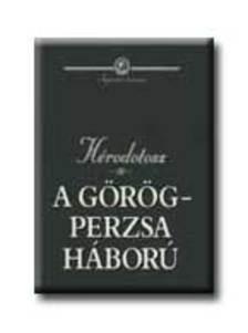 Hérodotosz - A görög-perzsa háború