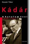 Huszár Tibor - Kádár - A hatalom évei 1956-1989 [eKönyv: pdf, epub, mobi]<!--span style='font-size:10px;'>(G)</span-->