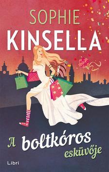 Sophie Kinsella - A boltkóros esküvője #