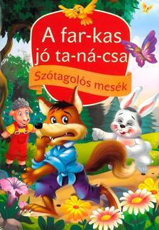 SZÓTAGOLÓS MESÉK - A FAR-KAS JÓ TA-NÁ-CSA