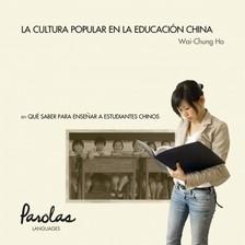 Parolas Languages Wai-Chung Ho, - Qué saber para ensenar a estudiantes chinos - La cultura popular en la educación china [eKönyv: epub, mobi]