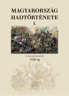 Hermann Róbert - Magyarország hadtörténete I.