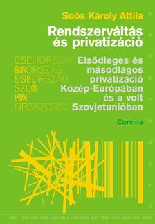 SOÓS KÁROLY ATTILA - Rendszerváltás és privatizáció ###