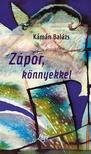 Kámán Balázs - Zápor,  könnyekkel