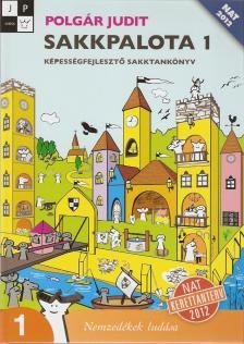 Polgár Judit - 80471 SAKKPALOTA 1 TK - NAT 2012 - KÉPESSÉGFEJLESZTŐ SAKKTANKÖNYV