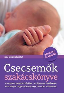 Devics Józsefné - Csecsemők szakácskönyve