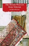 Lavi Pierre - THE DREAM WEAVERS FROM TEHERAN [eKönyv: epub,  mobi]