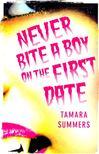 SUMMERS, TAMARA - Never Bite a Boy on the First Date [antikvár]