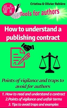 Olivier Rebiere Cristina Rebiere, - How to understand a publishing contract - Points of vigilance and traps to avoid for authors [eKönyv: epub, mobi]
