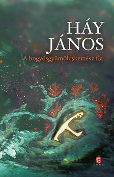 HÁY JÁNOS - A bogyósgyümölcskertész fia