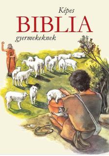 John Griswood - KÉPES BIBLIA GYERMEKEKNEK