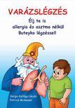 Varga-Szilágyi Gyula, Patrick McKeown - Varázslégzés - Élj te is asztma nélkül, Buteyko légzéssel