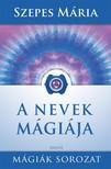 SZEPES MÁRIA - A nevek mágiája [eKönyv: epub, mobi]<!--span style='font-size:10px;'>(G)</span-->