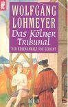 LOHMEYER, WOLFGANG - Das Kölner Tribunal - Der Hexenanwalt vor Gericht [antikvár]