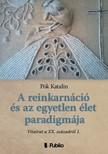 Katalin Pók - A reinkarnáció és az egyetlen élet paradigmája - Vitairat a XX. századról 1. [eKönyv: epub, mobi]<!--span style='font-size:10px;'>(G)</span-->