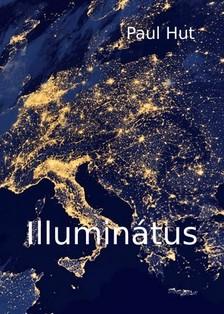 Hut Paul - Illuminátus [eKönyv: epub, mobi]
