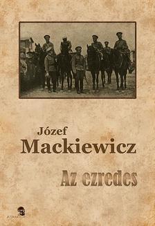 Józef Mackiewicz - Józef Mackiewicz: Az ezredes ***