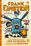 Jon Scieszka - Frank Einstein és az Agyturbó (Frank Einstein 3.)<!--span style='font-size:10px;'>(G)</span-->