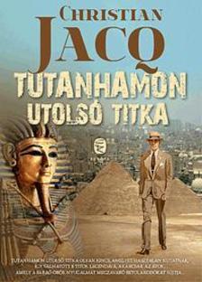 Christian JACQ - Tutanhamon utolsó titka