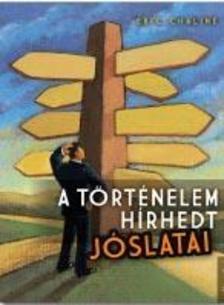 ERIC CHALINE - A TÖRTÉNELEM HÍRHEDT JÓSLATAI