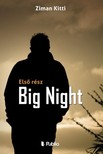 Kitti Ziman - Big Night - Első rész [eKönyv: epub, mobi]<!--span style='font-size:10px;'>(G)</span-->