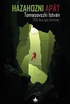 Tomasovszki Istvan - Hazahozni apát - 75%-ban igaz történet