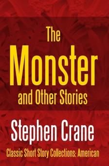 CRANE STEPHEN - The Monster and Other Stories [eKönyv: epub, mobi]