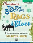 MIER, MARTHA - CHRISTMAS JAZZ,  RAGS & BLUES. 8 ARRANGEMENTS OF FAVORITE CAROLS BOOK 2