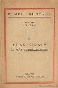Kiss Arnold - Lear király és más elbeszélések [antikvár]