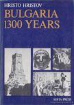 Hristov, Hristo - Bulgaria 1300 Years [antikvár]