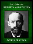 Christian Morgenstern - Saemtliche Werke von Christian Morgenstern (Illustrierte) [eKönyv: epub, mobi]