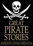 French Joseph Lewis - Great Pirate Stories [eKönyv: epub,  mobi]