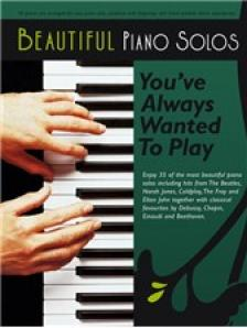 BEAUTIFUL PIANO SOLOS. YOU'VE ALWAYS WANTED TO PLAY