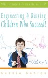 Santos Kiadó - Engineering & Raising Children Who Succeed! [eKönyv: epub,  mobi]