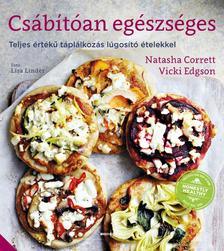 Natasha Corrett - Vicki Edgson - Csábítóan egészséges Teljes értékű táplálkozás lúgosító ételekkel