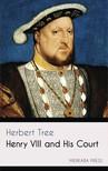 Tree Herbert - Henry VIII and His Court [eKönyv: epub, mobi]