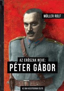 Müller Rolf - Az erőszak neve: Péter Gábor