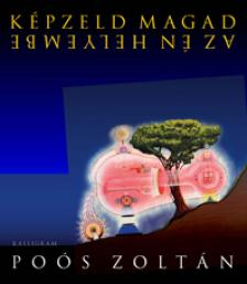 Poós Zoltán - Képzeld magad az én helyembe