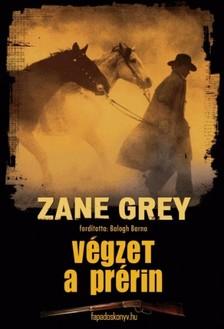 Zane Grey - Végzet a prérin [eKönyv: epub, mobi]