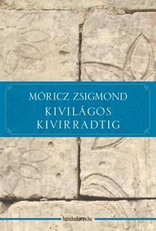 MÓRICZ ZSIGMOND - Kivilágos kivirradtig [eKönyv: epub, mobi]
