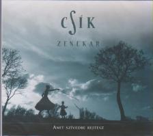 Csík zenekar - AMIT SZÍVEDBE REJTESZ CD - CSÍK ZENEKAR -