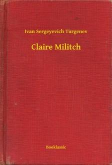 Ivan Szergejevics Turgenyev - Claire Militch [eKönyv: epub, mobi]