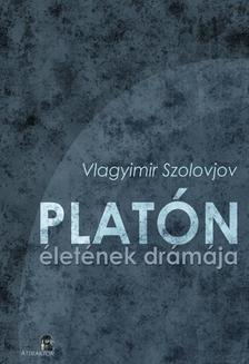 Vlagyimir Szolovjov - Platón életének drámája ***
