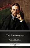 Delphi Classics Anton Chekhov, - The Anniversary by Anton Chekhov (Illustrated) [eKönyv: epub,  mobi]