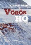 Kirsch Ákos - A vörös hó [eKönyv: epub, mobi]
