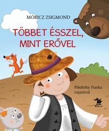 - TÖBBET ÉSSZEL, MINT ERŐVEL - PÁSZTOHY PANKA RAJZAIVAL