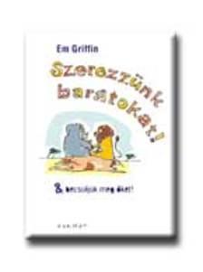 EMILY GRIFFIN - SZEREZZÜNK BARÁTOKAT!