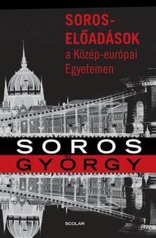 Soros György - Soros-előadások a Közép-európai Egyetemen