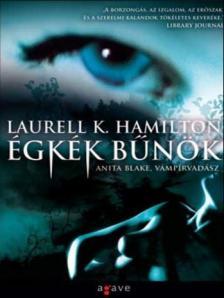 Hamilton, Laurell K. - ÉGKÉK BŰNÖK - ANITA BLAKE, VÁMPÍRVADÁSZ <!--/H/-->